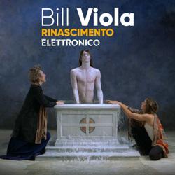 Bill Viola presenta il Rinascimento elettronico a Palazzo Strozzi
