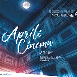Apriti Cinema 2017 sarà di scena al Piazzale degli Uffizi
